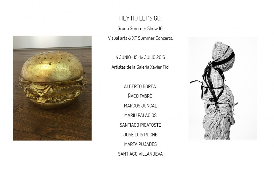 HEY HO LET´S GO. Group Summer Show 16. Visual arts & XF Summer Concerts.